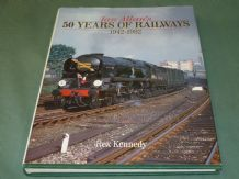 IAN ALLAN'S 50 YEARS OF RAILWAYS 1942-1992 (Kennedy 1992)